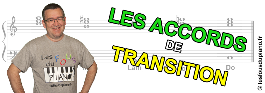 Les accords de transition ou de passage au piano